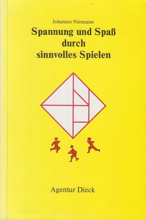 Niermann, Johannes Spannung und Spass durch sinnvolles Spielen.