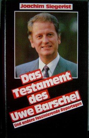Siegerist , Joachim Das Testament des Uwe Barschel und andere faszinierende Reportagen. 9. Auflage