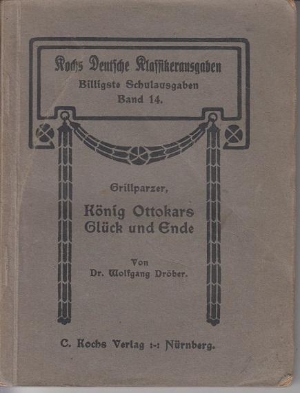 F. Grillparzer Konig Ottokars: Glück Und Ende Trauerspiel in fünf Aufzügen 2te Aufl.