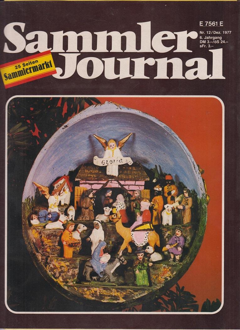 Guinand, Vera und Jochen Dudek Sammler Journal. Nr. 12 / Dezember 1977 Eine Monatszeitschrift für Sammler und Antiquitätenfreunde.