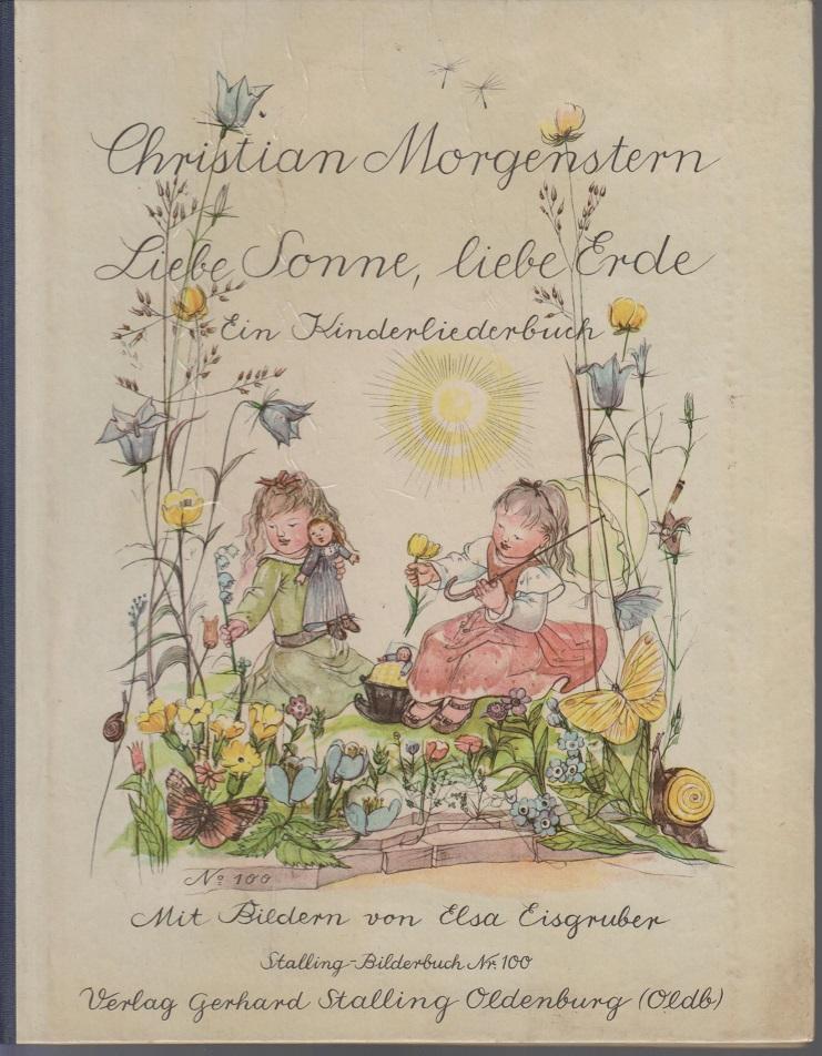 Liebe Sonne, liebe Erde. Ein Kinderliederbuch.