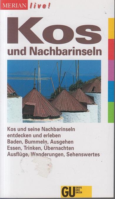 Kos und Nachbarinseln Kos und seine Nachbarinseln entdecken und erleben Baden, Bummeln, Ausgehen, Essen, Trinken etc. 2. Aufl.