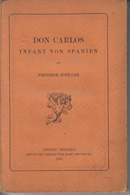 Friedrich von Schiller Don Carlos. Infant von Spanien.