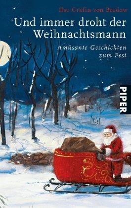 Und immer droht der Weihnachtsmann Amüsante Geschichten zum Fest
