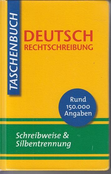 Deutsch Rechtschreibung: Schreibweise & Silbentrennung Sonderausg.
