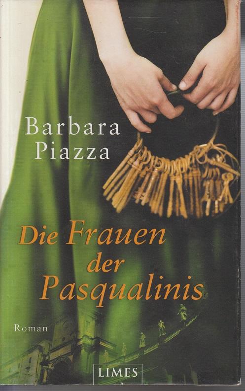 Die Frauen der Pasqualinis : Roman. 2. Aufl.