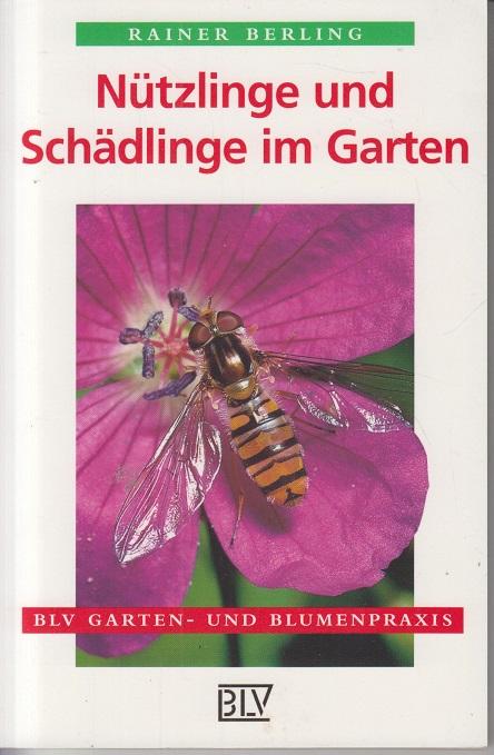 Nützlinge und Schädlinge im Garten. Erkennen und richtig handeln. Auflage: 5