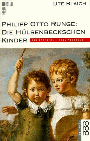 Blaich, Ute Philipp Otto Runge, Die Hülsenbeckschen Kinder
