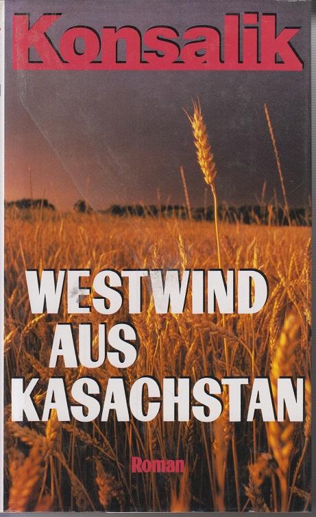 G. Konsalik, Heinz Westwind aus Kasachstan
