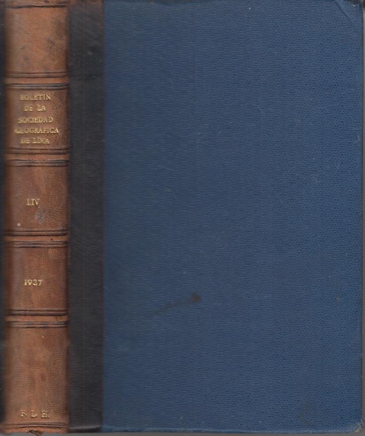 Boletín de la Sociedad Geografica de Lima. 1937 / 1938 compl. Tomo LIV, Tomo LV,