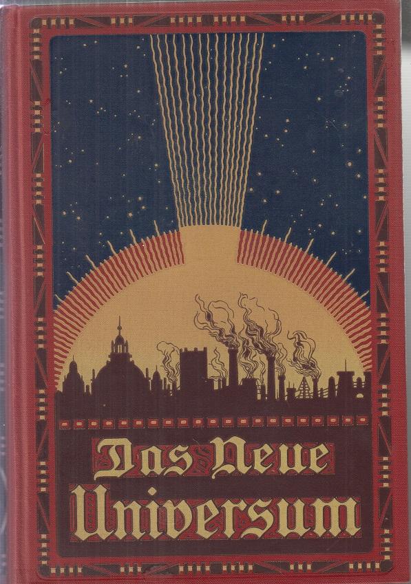 DAS NEUE UNIVERSUM.- ( 1931 ) Die interessantesten Erfindungen und Entdeckungen auf allen Gebieten, sowie Reiseschilderungen, Erzählungen, Jagden und Abenteuer.