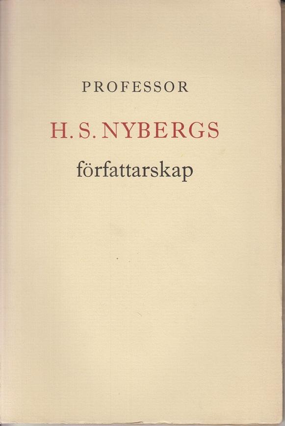 Nyberg, H. S.) Toll und Christoper. Professor H. S. Nybergs författarskap. Bibliografi.