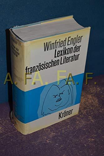Lexikon der französischen Literatur. von Winfried Engler / Kröners Taschenausgabe ; Bd. 388