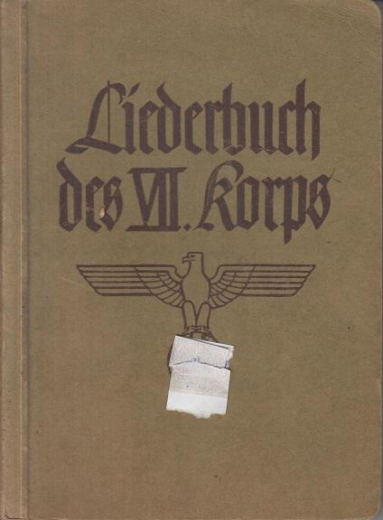 Liederbuch des VII. Korps. Herausgegeben vom Generalkommando VII. A. K. München.