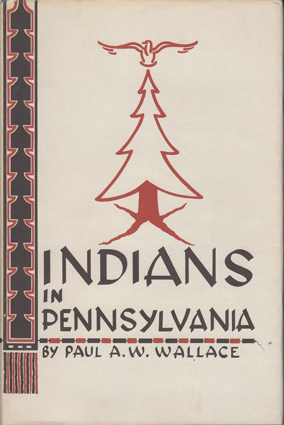 Wallace, Paul A.W. Indians in Pennsylvania.