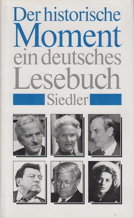 Der historische Moment. Ein deutsches Lesebuch