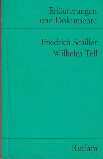 Schiller, Friedrich und Wilhelm Tell Erläuterungen und Dokumente