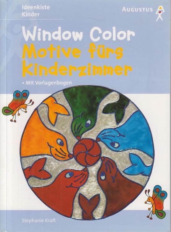 Window Color. Motive fürs Kinderzimmer. Mit Vorlagenbogen.