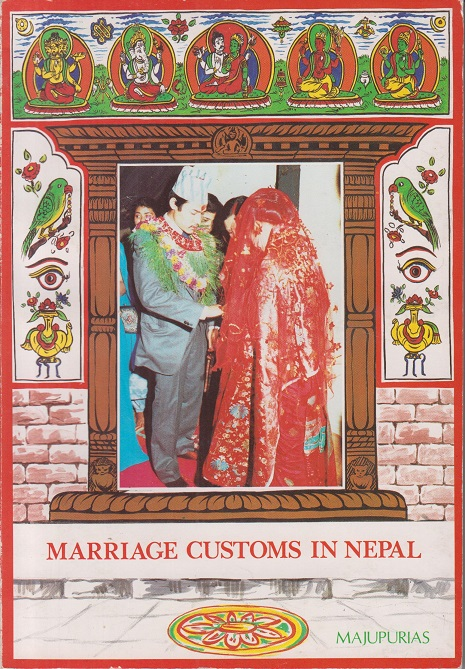 Marriage customs in Nepal. Traditions and Wedding ceremonies among various Nepalese Ethnic groups. With also a reference to Indian Hindu marriage.