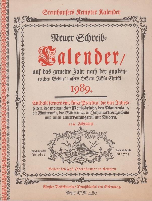 Steinhauser, Josef Steinhausers Kempter Kalender 1989 - Neuer Schreib-Kalender auf das gemeine Jahr nach der gnadenreichen Geburt unseres Herrn Jesu Christ. 216. Jahrgang