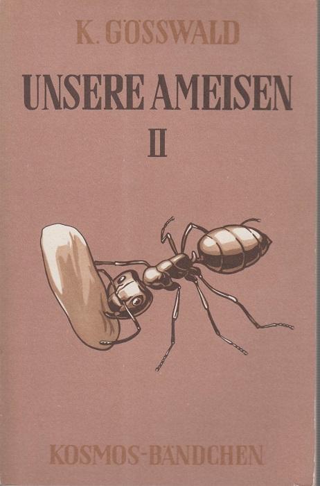 Unsere Ameisen II. (Kosmos-Bändchen Nr. 206).