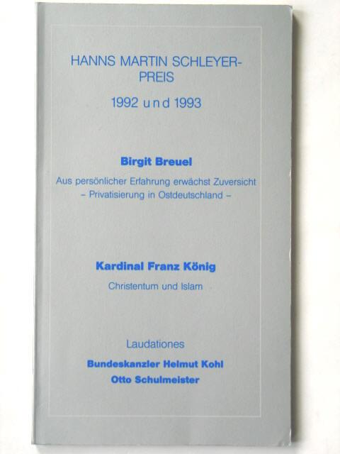 Hans Martin Schleyer-Preis 1992 und 1993 - Verleihung an Birgit Breuel und S.E. Kardinal Dr. Dr. Franz König am 7. Mai 1993 im Neuen Schloß in Stuttgart; Veröffentlichungen der Hanns Martin Schleyer-Stiftung, Band 39; - Hanns Martin Schleyer-Stiftung