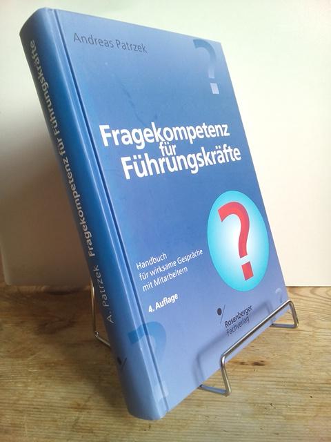 Fragekompetenz : Handbuch für erfolgreiche Gesprächsführung. Andreas Patrzek / Die lernende Organisation ; Bd. 21. - Patrzek, Andreas