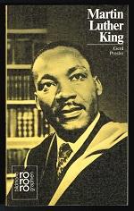 Martin Luther King, Jr.: Mit Selbstzeugnissen und Bilddokumenten. - - Presler, Gerd