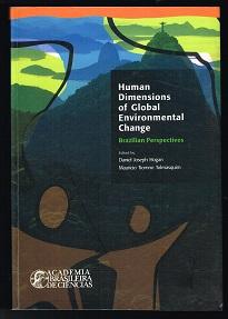 Human Dimensions of Global Environmental Change: Brazilian Perspectives. - - Hogan, Daniel Joseph and Mauricio Tiomno Tolmasquim (Ed.)