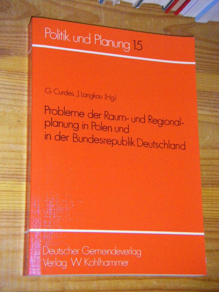 Probleme der Raum- und Regionalplanung in Polen und in der Bundesrepublik Deutschland  Erste Auflage - Curdes, Gerhard/Langkau, L. (Hg.)