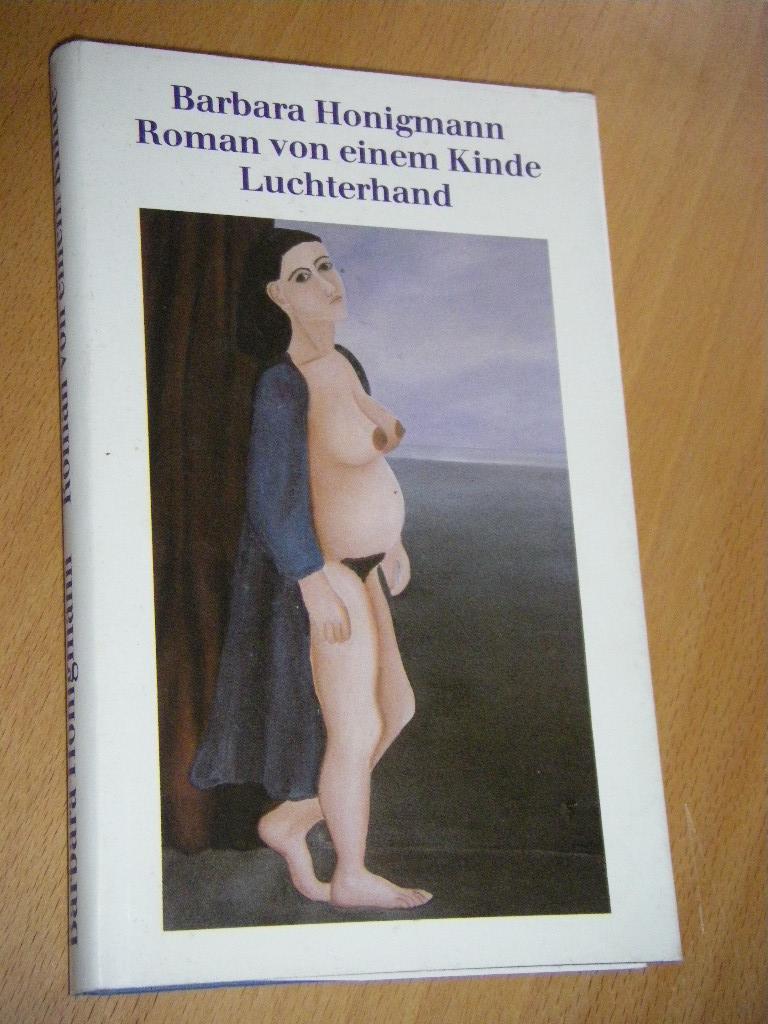 Roman von einem Kinde. 6 Erzählungen - Honigmann, Barbara