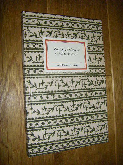 Goethes Hochzeit (Insel-Bücherei Nr. 1294)  Erste Auflage - Frühwald, Wolfgang