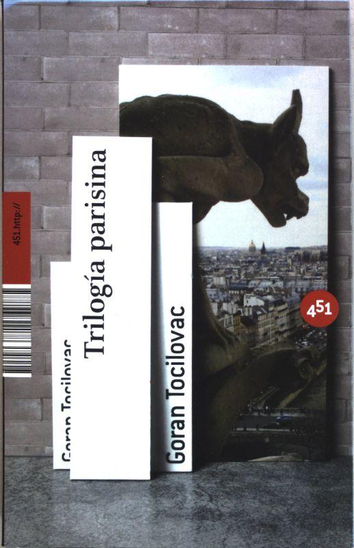 Trilogía parisina;  Auflage: 1 - Tocilovac, Vucetic Goran