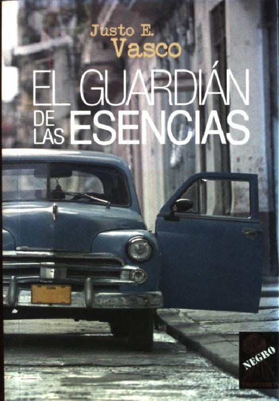 El guardián de las esencias - Vasco, Justo E.
