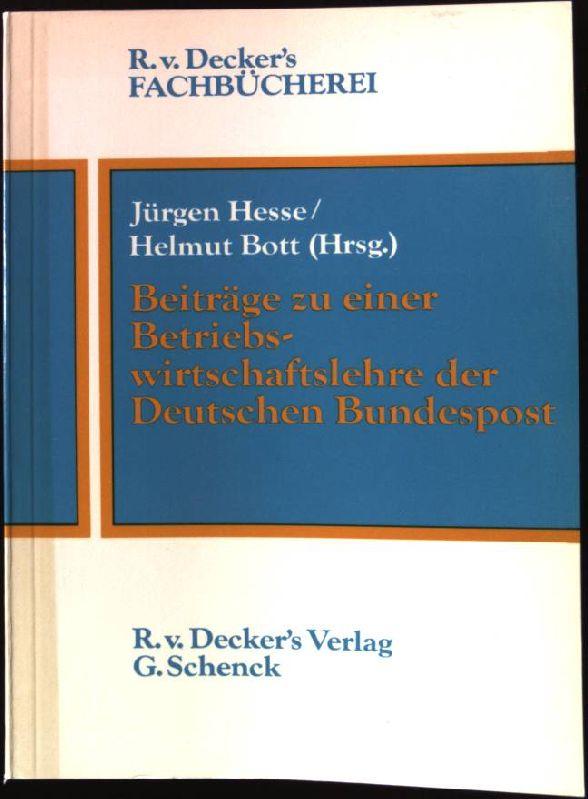 Beiträge zu einer Betriebswirtschaftslehre der Deutschen Bundespost. R.v.Decker´s Fachbücherei