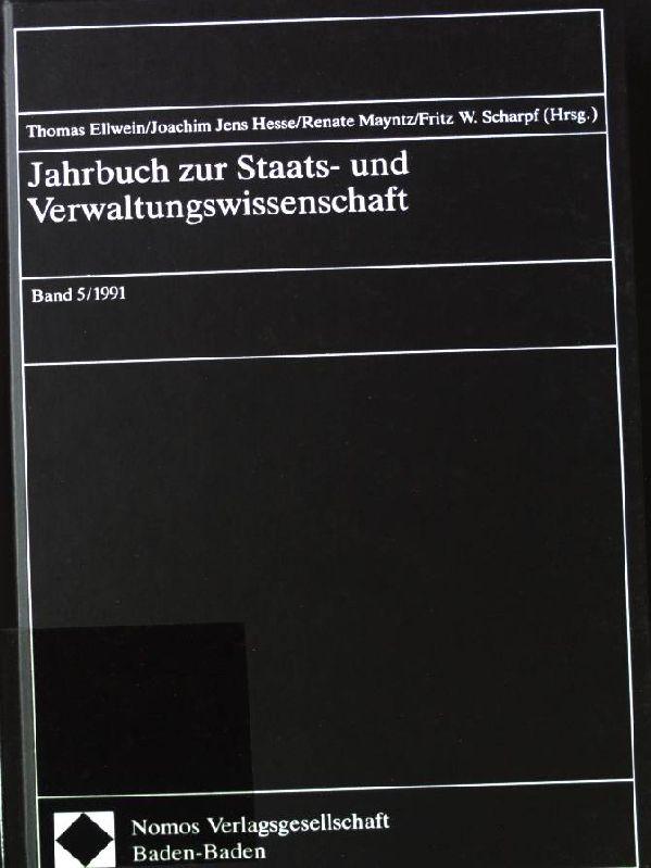 Jahrbuch zur Staats- und Verwaltungswissenschaft: Band 5/1991. - Ellwein, Thomas, Joachim Jens Hesse und Renate Mayntz