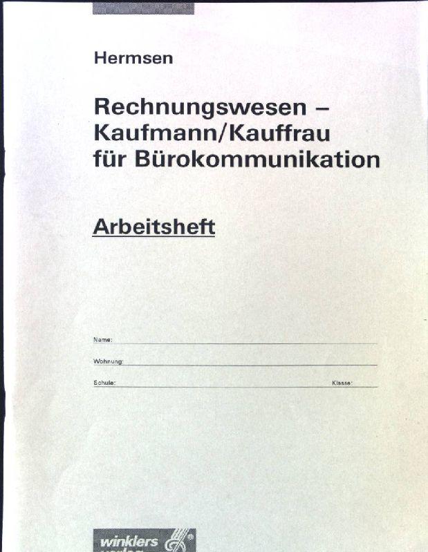 Rechnungswesen - Kaufmann, Kauffrau für Bürokommunikation: Arbeitsheft  7. Auflage - Hermsen
