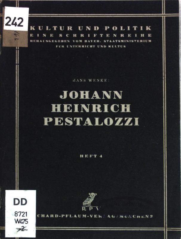 Johann Heinrich Pestalozzi: Gedenkrede zur Feier des 200. Geburtstages am 12. Januar 1946; Kultur und Politik, Heft 4;