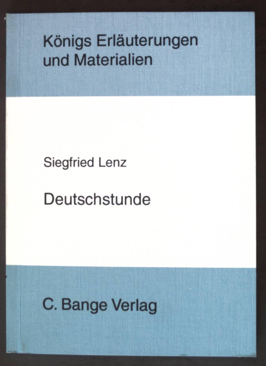 Erläuterungen zu Siegfried Lenz, Deutschstunde; Königs Erläuterungen und Materialien, Bd.92,