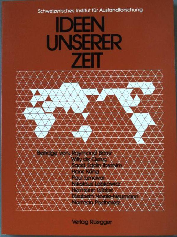 Ideen unserer Zeit. Sozialwissenschaftliche Studien des Schweizerischen Instituts für Auslandforschung ; N.F., Bd. 16 - Barre, Raymond (Verfasser)
