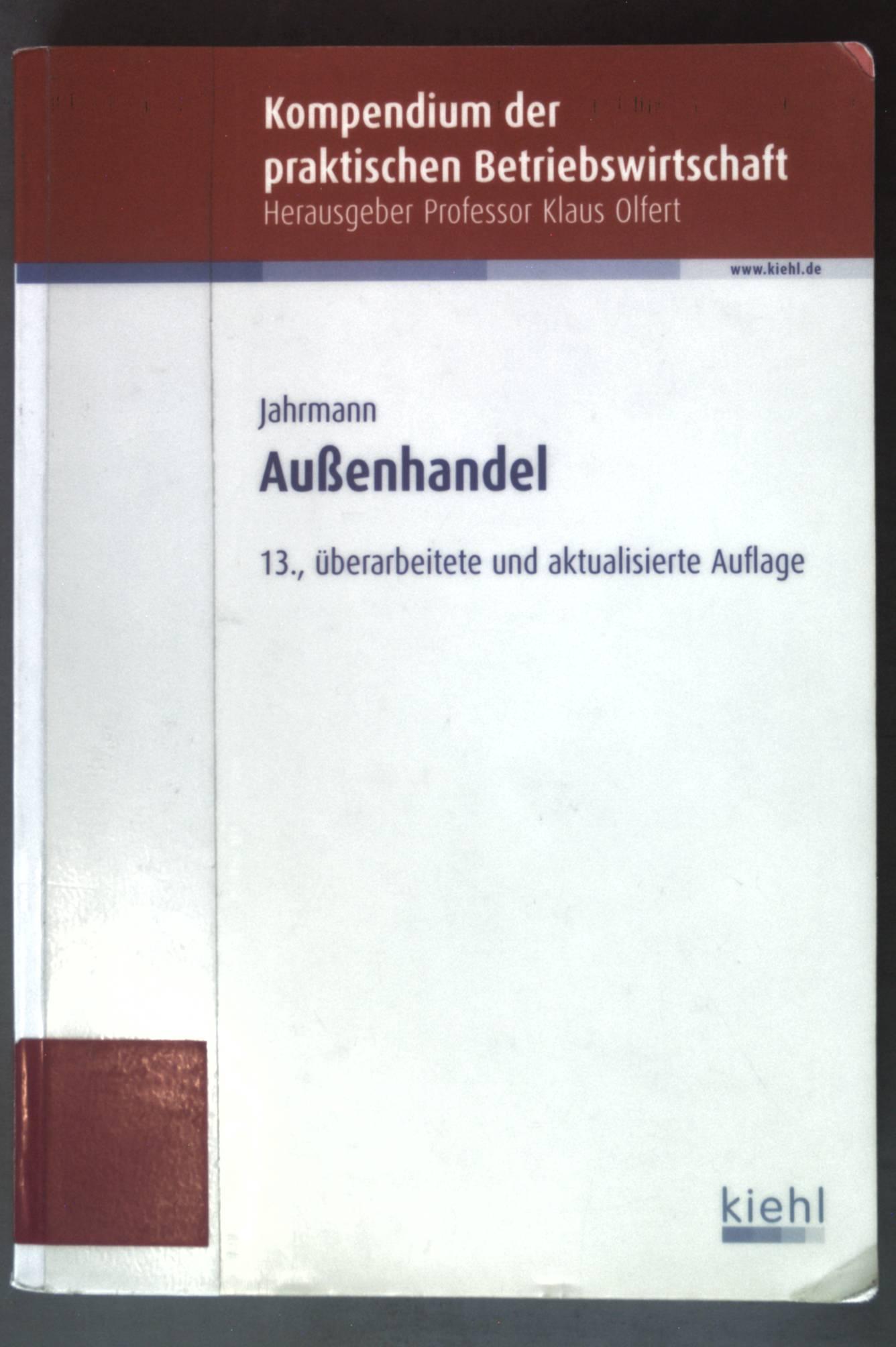 Außenhandel. Kompendium der praktischen Betriebswirtschaft 13., überarb. und aktualisierte Aufl. - Jahrmann, Fritz-Ulrich
