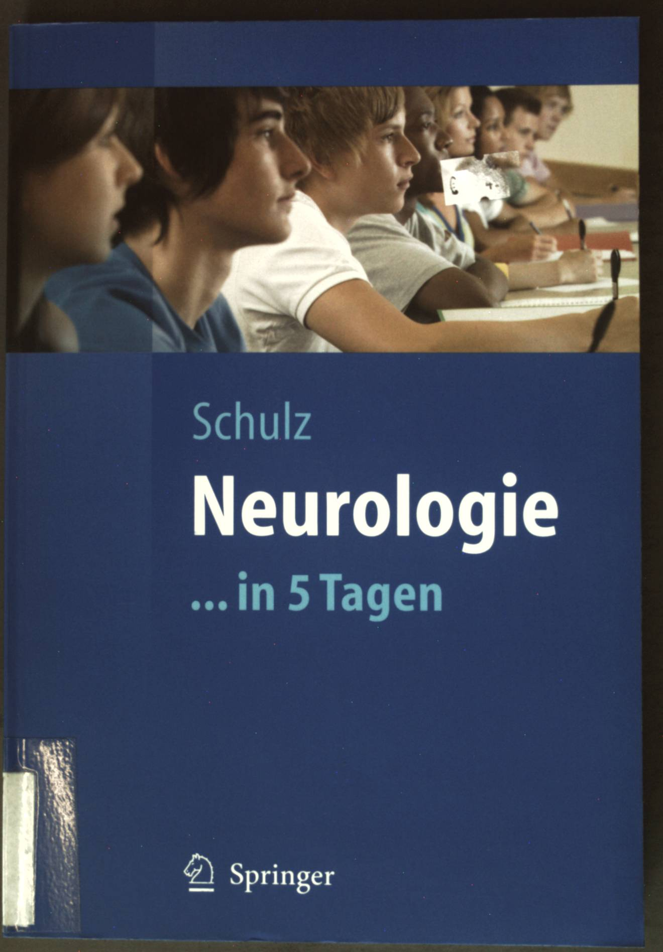 Neurologie...in 5 Tagen; Springer-Lehrbuch - Schulz, Jörg B.