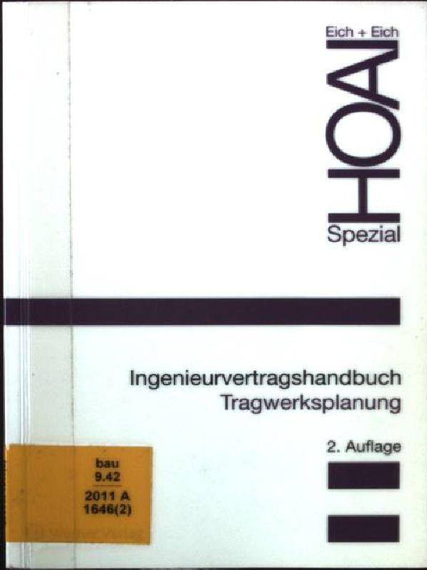 HOAI spezial; Ingenieurvertragshandbuch Tragwerksplanung  2. Aufl. - Eich, Rainer