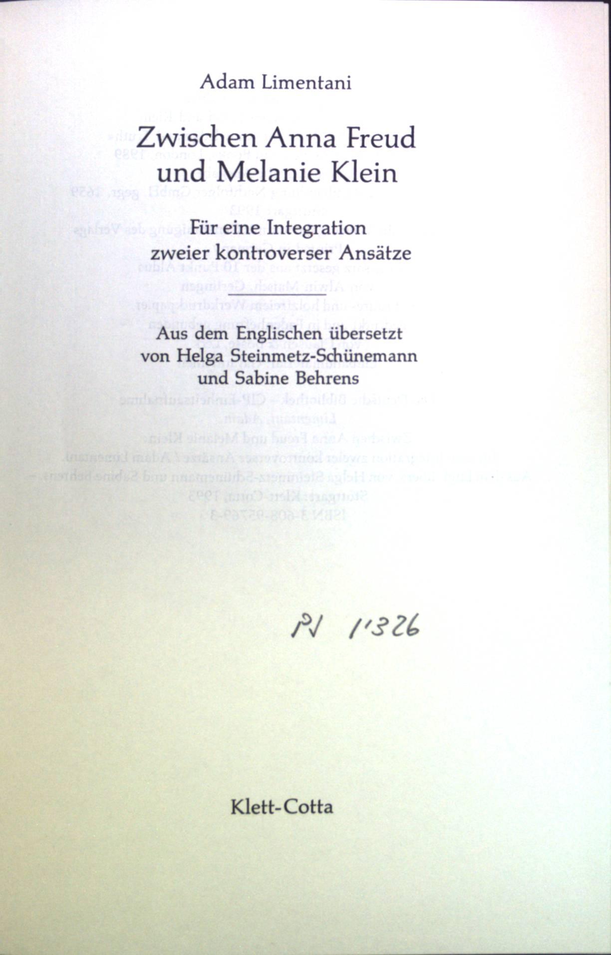 Zwischen Anna Freud und Melanie Klein : Für eine Integration zweier kontroverser Ansätze. - Limentani, Adam