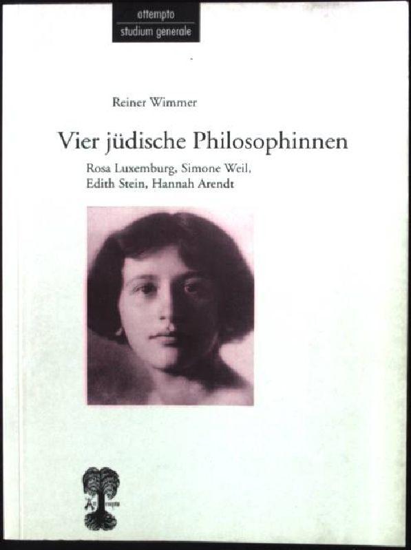 Vier jüdische Philosophinnen : Rosa Luxemburg, Simone Weil, Edith Stein, Hannah Arendt. Attempto Studium generale 3. Aufl. - Wimmer, Reiner