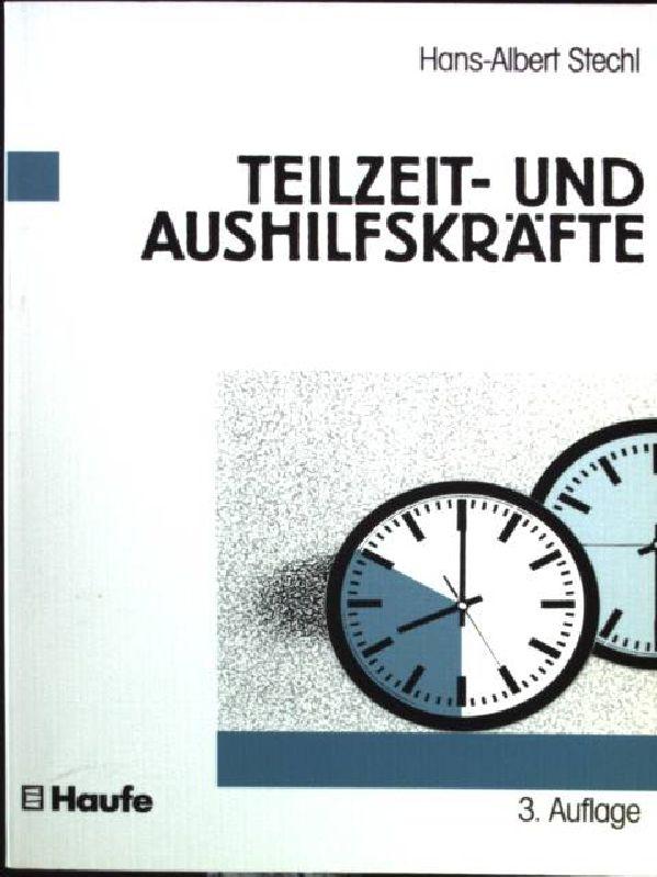 Teilzeit- und Aushilfskräfte.  3., überarb. Aufl. - Stechl, Hans-Albert
