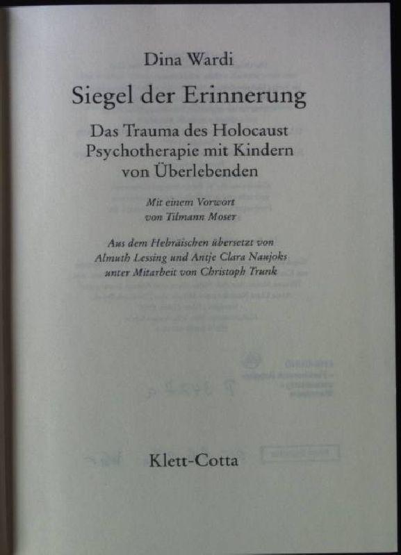 Siegel der Erinnerung : das Trauma des Holocaust ; Psychotherapie mit Kindern von Überlebenden. - Wardi, Dina