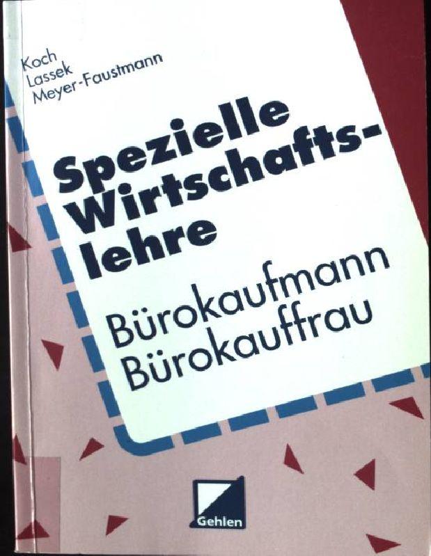 Spezielle Wirtschaftslehre Bürokaufmann, Bürokauffrau  5., überarb. Aufl. - Koch, AnneWaltraud Lassek und Frank Meyer-Faustmann