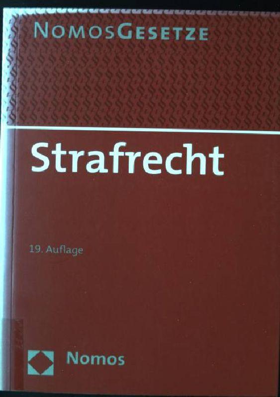 Strafrecht:  Rechtsstand: 25. August 2010 Nomos Gesetze Auflage: 19