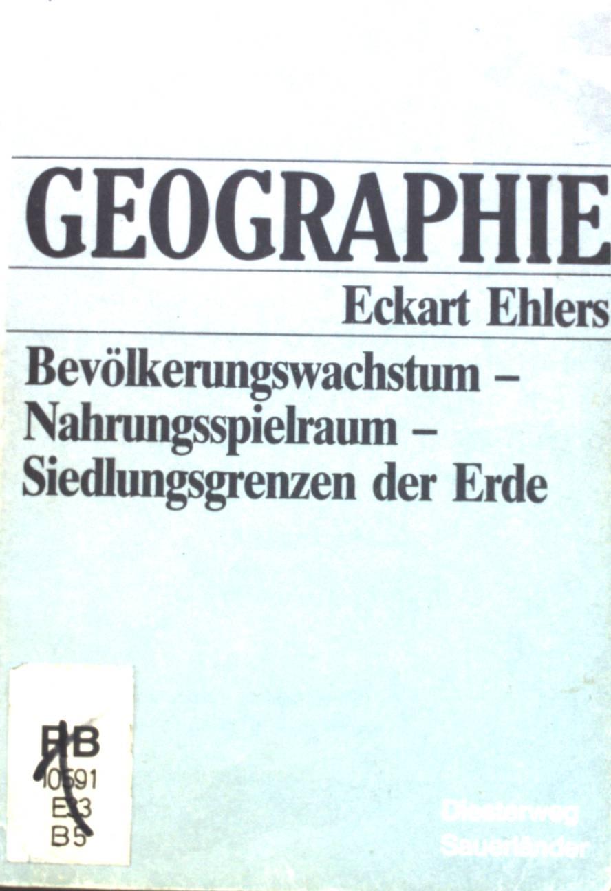 Bevölkerungswachstum - Nahrungsspielraum - Siedlungsgrenzen der Erde. Studienbücher Geographie 1. Aufl. - Ehlers, Eckart
